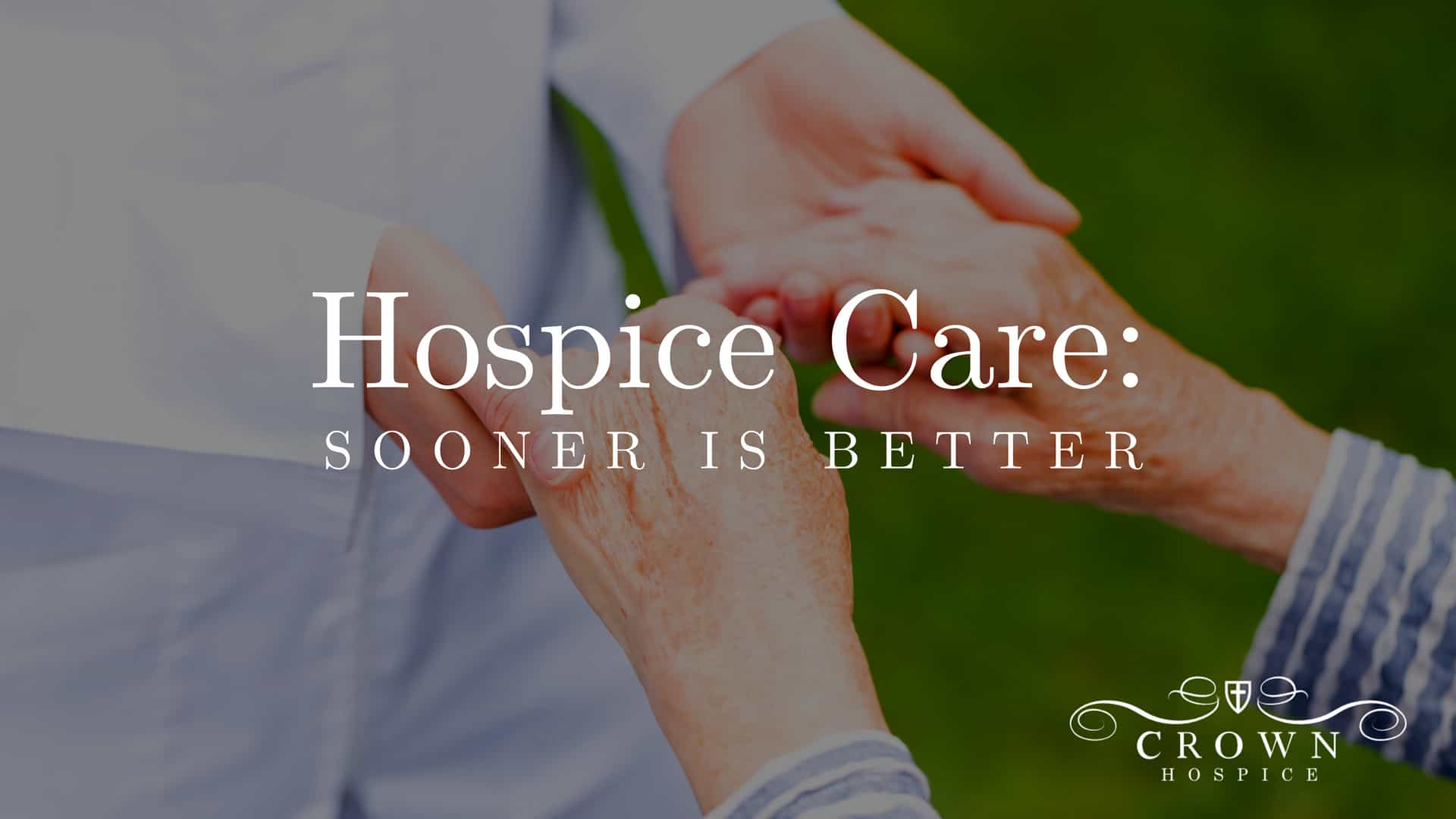 Hospice Care: Sooner is Better  3