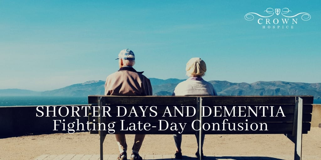 Shorter Days and Dementia: Fighting Late-Day Confusion  3